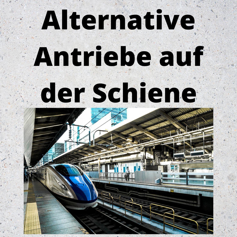 Alternative Antriebe auf der Schiene