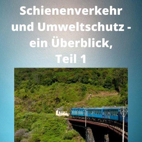Schienenverkehr und Umweltschutz - ein Überblick, Teil 1
