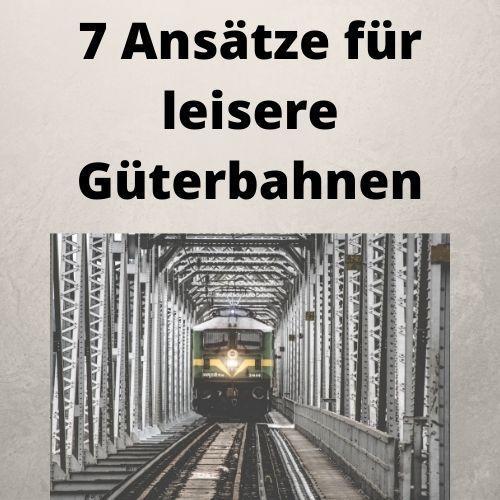 7 Ansätze für leisere Güterbahnen