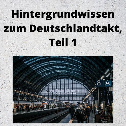 Hintergrundwissen zum Deutschlandtakt, Teil 1