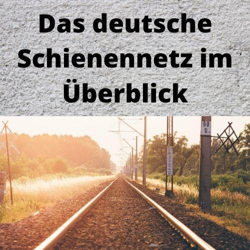Das deutsche Schienennetz im Überblick