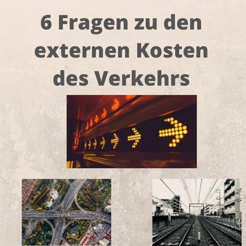 6 Fragen zu den externen Kosten des Verkehrs