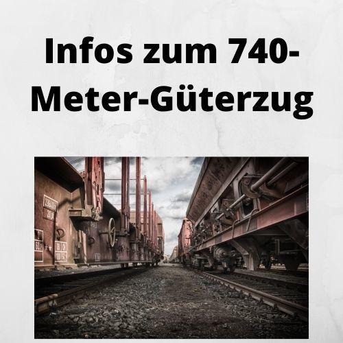 Infos zum 740-Meter-Güterzug