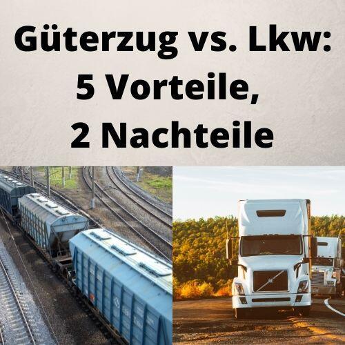 Güterzug vs. Lkw 5 Vorteile, 2 Nachteile