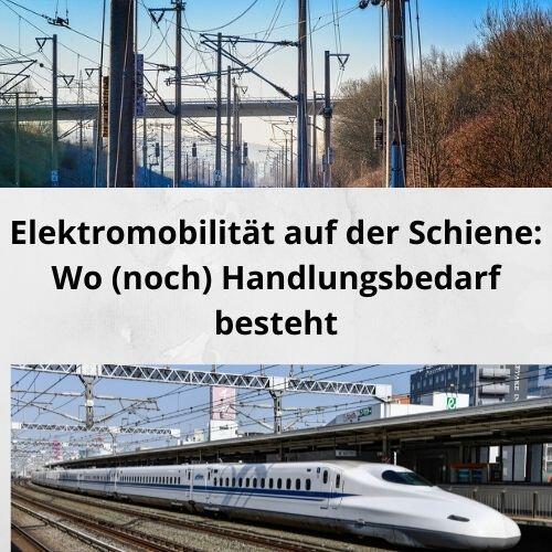 Elektromobilität auf der Schiene: Wo (noch) Handlungsbedarf besteht